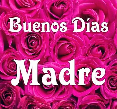 Imágenes de Buenos Días Mama